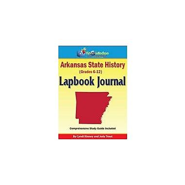 Knowledge Box Central Arkansas State History Lapbook Journal Social Studies Workbook, Grade 6 - Grade 12 [eBook]
