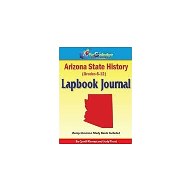 Knowledge Box Central Arizona State History Lapbook Journal Social Studies Workbook, Grade 6 - Grade 12 [eBook]