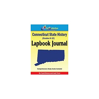 Knowledge Box Central Connecticut State History Lapbook Journal Social Studies Workbook, Grade 6 - Grade 12 [eBook]