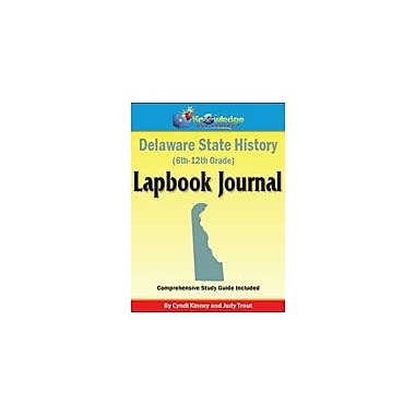 Knowledge Box Central Delaware State History Lapbook Journal Social Studies Workbook, Grade 6 - Grade 12 [eBook]