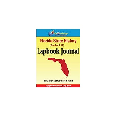 Knowledge Box Central Florida State History Lapbook Journal Social Studies Workbook, Grade 6 - Grade 12 [eBook]