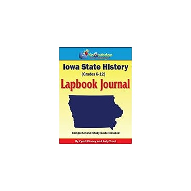 Knowledge Box Central Iowa State History Lapbook Journal Social Studies Workbook, Grade 6 - Grade 12 [eBook]