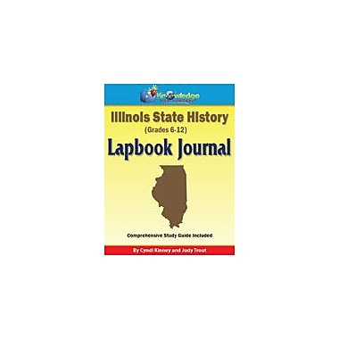 Knowledge Box Central Illinois State History Lapbook Journal Social Studies Workbook, Grade 6 - Grade 12 [eBook]