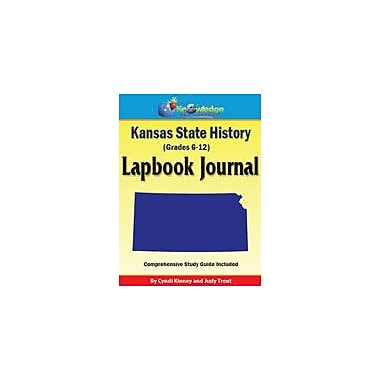 Knowledge Box Central Kansas State History Lapbook Journal Social Studies Workbook, Grade 6 - Grade 12 [eBook]