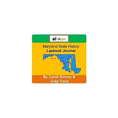 Knowledge Box Central Maryland State History Lapbook Journal Social Studies Workbook, Grade 6 - Grade 12 [eBook]