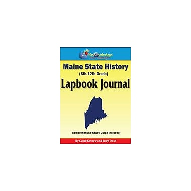Knowledge Box Central Maine State History Lapbook Journal Social Studies Workbook, Grade 6 - Grade 12 [eBook]