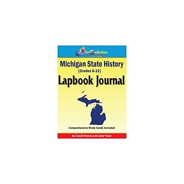 Knowledge Box Central Michigan State History Lapbook Journal Social Studies Workbook, Grade 6 - Grade 12 [eBook]