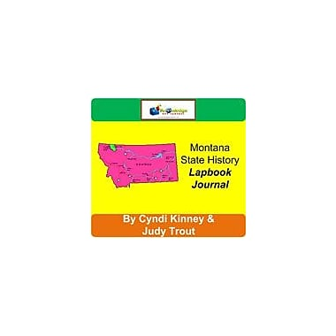 Knowledge Box Central Montana State History Lapbook Journal Social Studies Workbook, Grade 6 - Grade 12 [eBook]