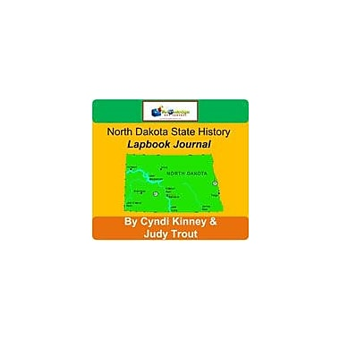 Knowledge Box Central North Dakota State History Lapbook Journal Social Studies Workbook, Grade 6 - Grade 12 [eBook]