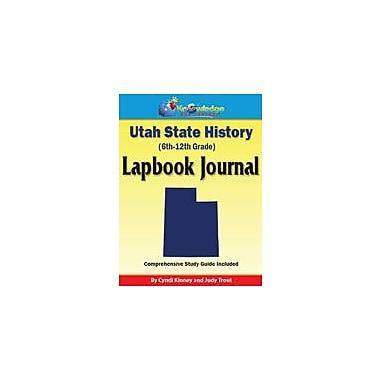 Knowledge Box Central Utah State History Lapbook Journal Social Studies Workbook, Grade 6 - Grade 12 [eBook]