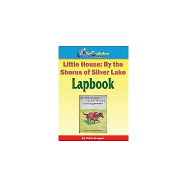 Knowledge Box Central Little House, by the Shores of Silver Lake Lapbook Reading & Writing Workbook, Grade 1 - Grade 6 [eBook]