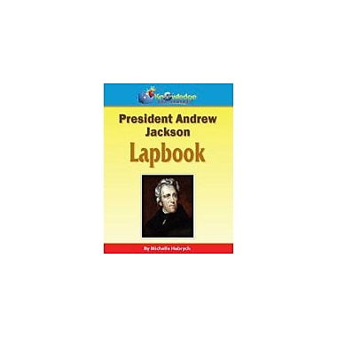 Knowledge Box Central President Andrew Jackson Lapbook History Workbook, Kindergarten - Grade 8 [eBook]