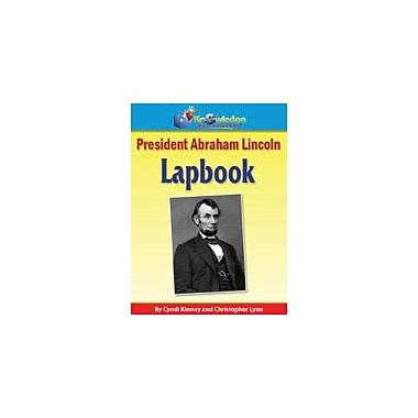 Knowledge Box Central President Abraham Lincoln Lapbook History Workbook, Kindergarten - Grade 6 [eBook]