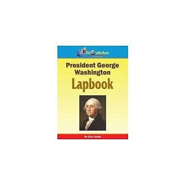 Knowledge Box Central President George Washington Lapbook History Workbook, Kindergarten - Grade 8 [eBook]