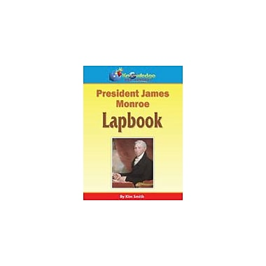 Knowledge Box Central President James Monroe Lapbook History Workbook, Kindergarten - Grade 8 [eBook]