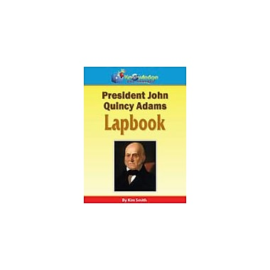 Knowledge Box Central President John Quincy Adams Lapbook History Workbook, Kindergarten - Grade 8 [eBook]