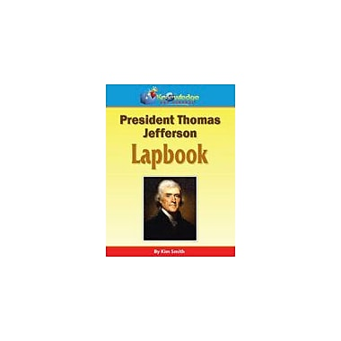 Knowledge Box Central President Thomas Jefferson Lapbook History Workbook, Kindergarten - Grade 8 [eBook]