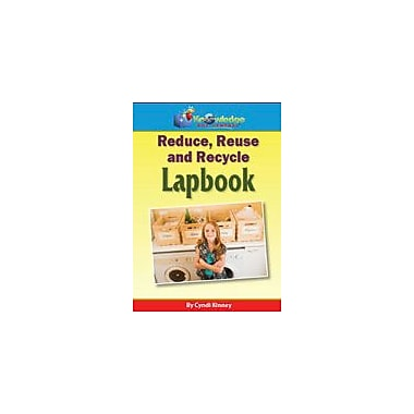 Knowledge Box Central Reduce, Reuse, and Recycle Lapbook Science Workbook, Grade 1 - Grade 12 [eBook]