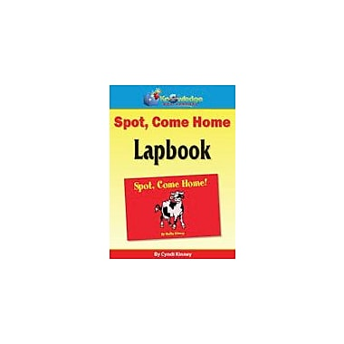 Knowledge Box Central Spot, Come Home! Lapbook Reading & Writing Workbook, Kindergarten - Grade 2 [eBook]