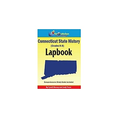 Knowledge Box Central Connecticut State History Lapbook Social Studies Workbook, Kindergarten - Grade 8 [eBook]