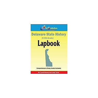 Knowledge Box Central Delaware State History Lapbook Social Studies Workbook, Kindergarten - Grade 8 [eBook]