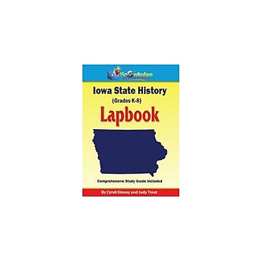 Knowledge Box Central Iowa State History Lapbook Social Studies Workbook, Kindergarten - Grade 8 [eBook]