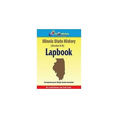 Knowledge Box Central Illinois State History Lapbook Social Studies Workbook, Kindergarten - Grade 8 [eBook]