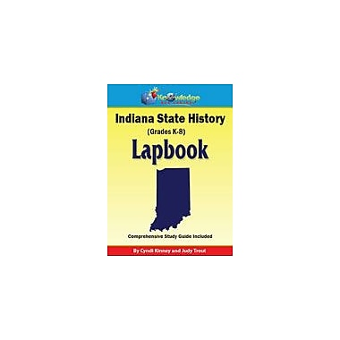 Knowledge Box Central Indiana State History Lapbook Social Studies Workbook, Kindergarten - Grade 8 [eBook]