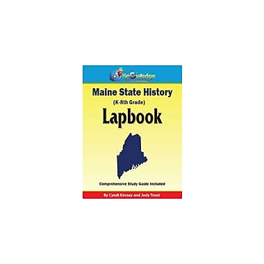 Knowledge Box Central Maine State History Lapbook Social Studies Workbook, Kindergarten - Grade 8 [eBook]