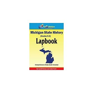 Knowledge Box Central Michigan State History Lapbook Social Studies Workbook, Kindergarten - Grade 8 [eBook]