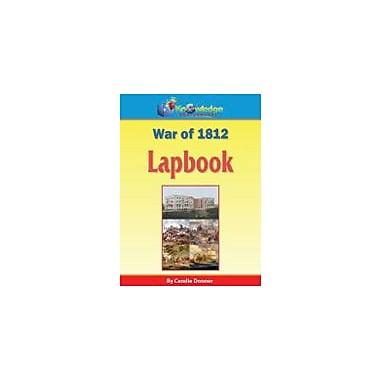 Knowledge Box Central War of 1812 Lapbook History Workbook, Kindergarten - Grade 8 [eBook]