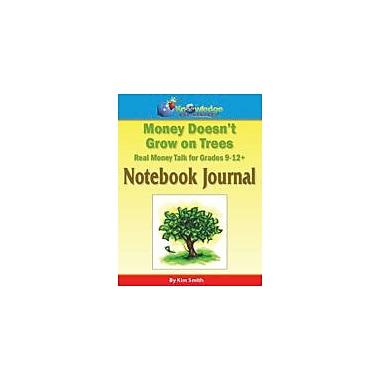 Knowledge Box Central Money Doesn't Grow On Trees: Real Money Talk Math Workbook, Grade 9 - Grade 12 [eBook]
