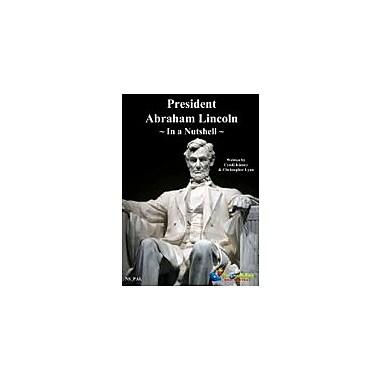 Knowledge Box Central President Abraham Lincoln In A Nutshell Social Studies Workbook, Grade 2 - Grade 8 [eBook]