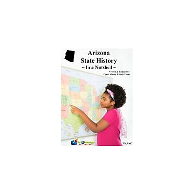Knowledge Box Central Arizona State History In A Nutshell Social Studies Workbook, Kindergarten - Grade 8 [eBook]