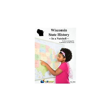 Knowledge Box Central Wisconsin State History In A Nutshell Social Studies Workbook, Kindergarten - Grade 8 [eBook]