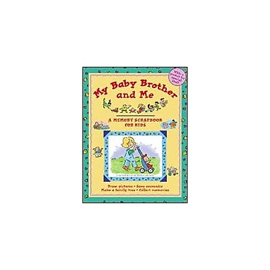 Kids Can Press My Baby Brother and Me, A Memory Scrapbook For Kids Language Arts Workbook, Kindergarten - Grade 3 [eBook]