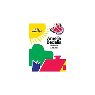 Learning Links/Novel-Ties Amelia Bedelia: A Little Novel-Ties Study Guide Language Arts Workbook, Grade 2 - Grade 4 [eBook]