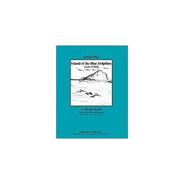 Learning Links/Novel-Ties Island of the Blue Dolphins: A Novel-Ties Study Guide Workbook, Grade 4 - Grade 7 [eBook]