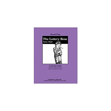 Learning Links/Novel-Ties The Lottery Rose: A Novel-Ties Study Guide Language Arts Workbook, Grade 6 - Grade 9 [Enhanced eBook]