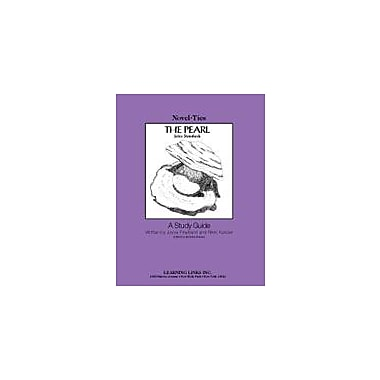 Learning Links/Novel-Ties The Pearl: A Novel-Ties Study Guide Language Arts Workbook, Grade 6 - Grade 12 [Enhanced eBook]