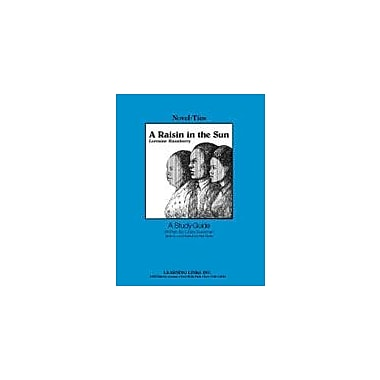 Learning Links/Novel-Ties A Raisin In the Sun: A Novel-Ties Study Guide Language Arts Workbook, Grade 7 - Grade 12 [eBook]