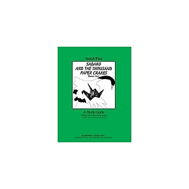 Learning Links/Novel-Ties Sadako and the Thousand Paper Cranes: A Novel-Ties Study Guide Workbook, Grade 3 - Grade 6 [eBook]