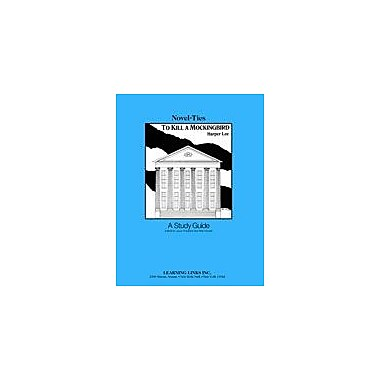 Learning Links/Novel-Ties to Kill A Mockingbird: A Novel-Ties Study Guide Language Arts Workbook, Grade 8 - Grade 12 [eBook]