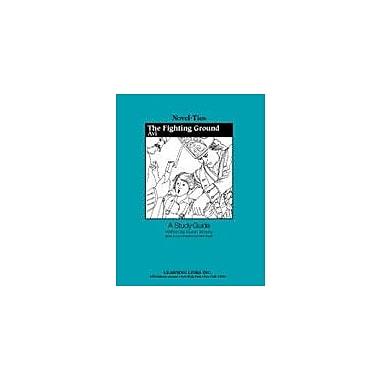 Learning Links/Novel-Ties The Fighting Ground: A Novel-Ties Study Guide Language Arts Workbook, Grade 4 - Grade 7 [eBook]