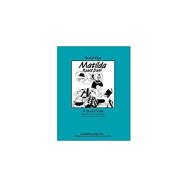 Learning Links/Novel-Ties Matilda: A Novel-Ties Study Guide Language Arts Workbook, Grade 4 - Grade 7 [eBook]