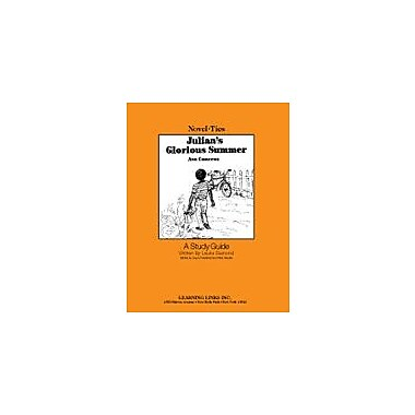Learning Links/Novel-Ties Julian's Glorious Summer: A Novel-Ties Study Guide Workbook, Grade 1 - Grade 4 [Enhanced eBook]