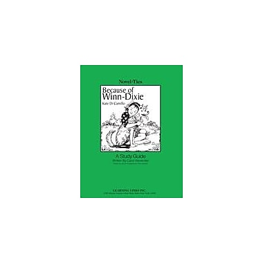 Learning Links/Novel-Ties Because of Winn-Dixie: A Novel-Ties Study Guide Language Arts Workbook, Grade 3 - Grade 7 [eBook]