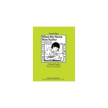 Learning Links/Novel-Ties When My Name Was Keoko: A Novel-Ties Study Guide Workbook, Grade 5 - Grade 9 [Enhanced eBook]