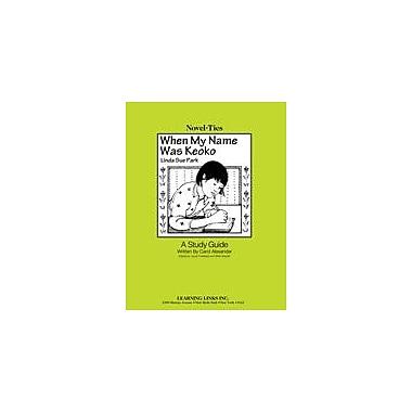 Learning Links/Novel-Ties When My Name Was Keoko: A Novel-Ties Study Guide Language Arts Workbook, Grade 5 - Grade 9 [eBook]