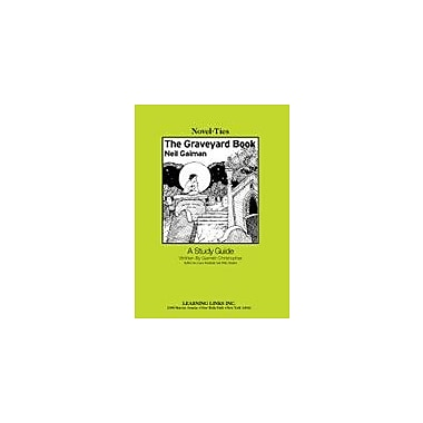 Learning Links/Novel-Ties The Graveyard Book: A Novel-Ties Study Guide Language Arts Workbook, Grade 5 - Grade 9 [eBook]